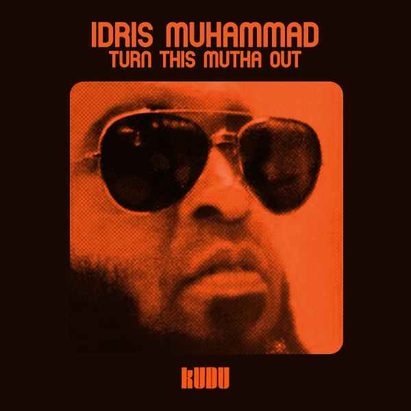 idris-muhammad-turn-this-mutha-out-20120123083857