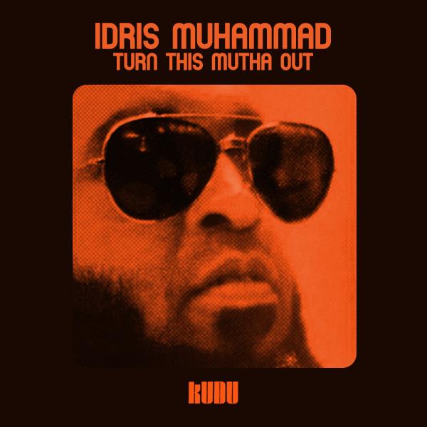 idris-muhammad-turn-this-mutha-out-20120123083857